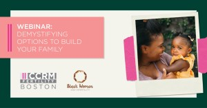 CCRM & Black Women & Infertility: Demystifying Options to Build Your Family @ Virtual Event | Waterbury | Connecticut | United States