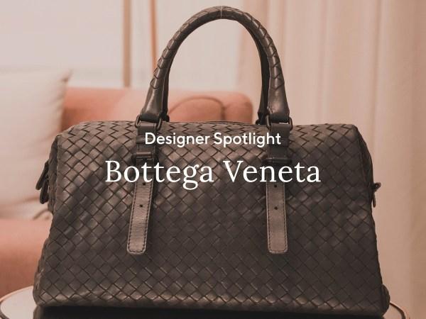 Designer Spotlight: Bottega Veneta