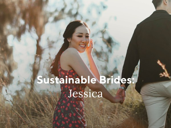Sustainable Brides: Jessica