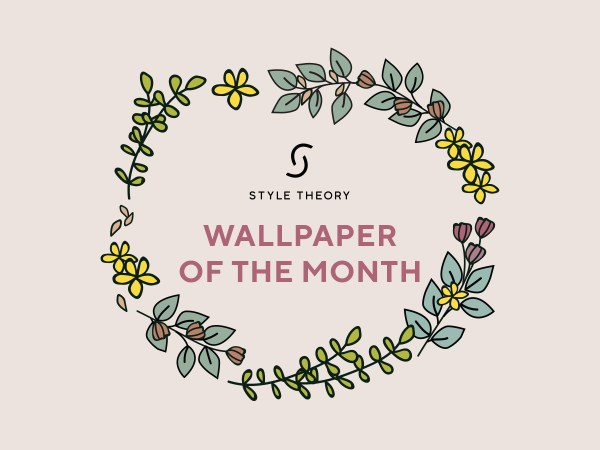 Style Theory's Wallpaper of the Month