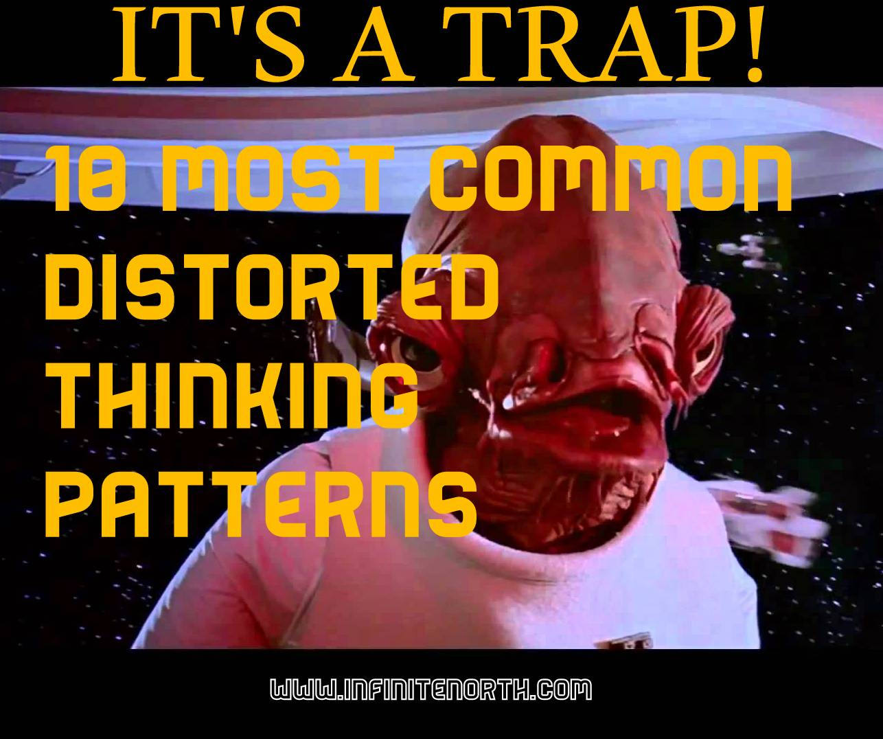 10 Most Common Distorted Thinking Patterns 2 Infinite North