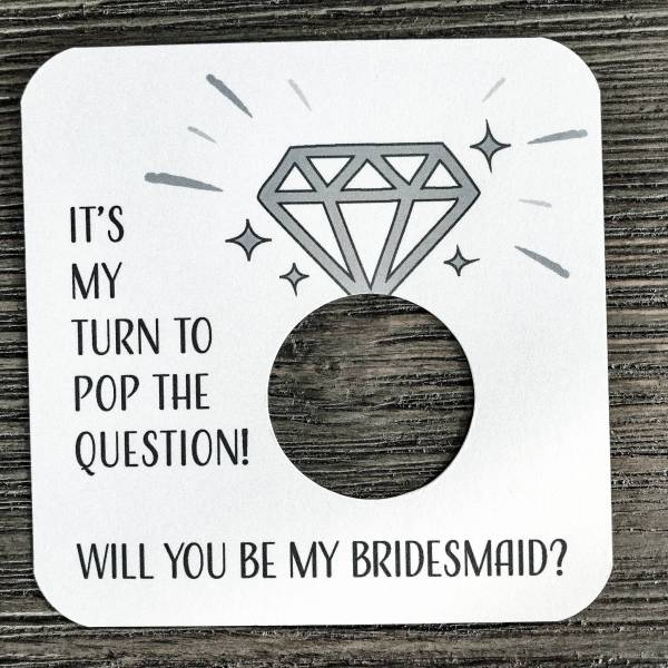It's my turn to pop the question! Will you be my bridesmaid? Shimmer white gold card stock