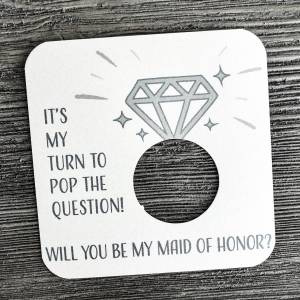 It's my turn to pop the question! Will you be my maid of honor? Shimmer champagne card stock