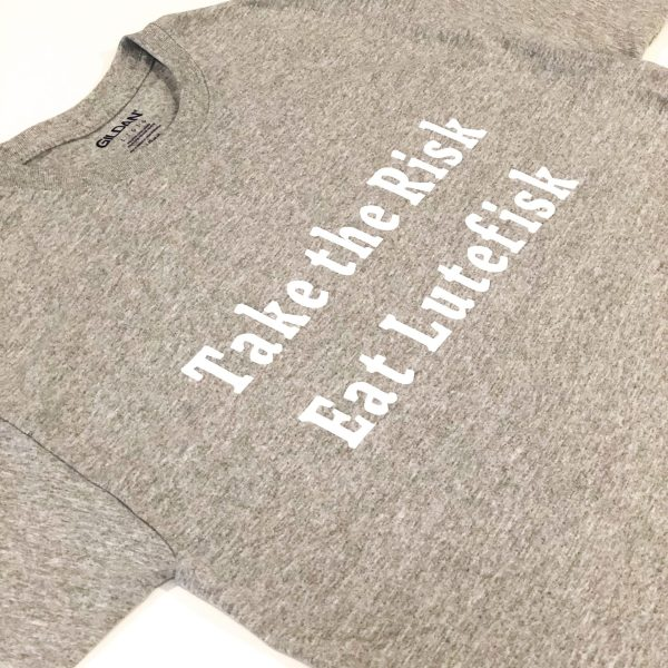 Take the Risk Eat Lutefisk T-Shirt