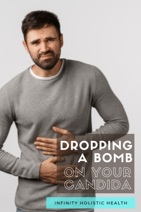 Dropping a BOMB on your Candida
