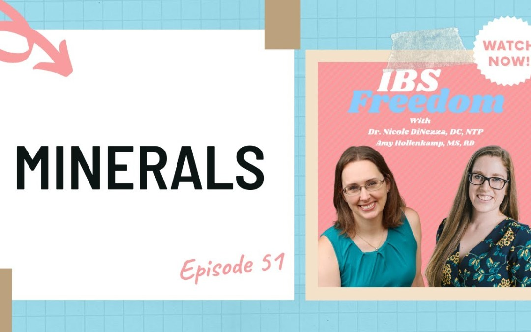 Minerals IBS Freedom Podcast #51