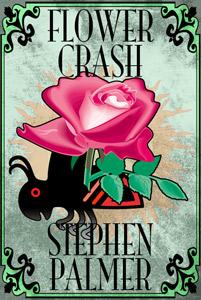 Flowercrash by Stephen Palmer