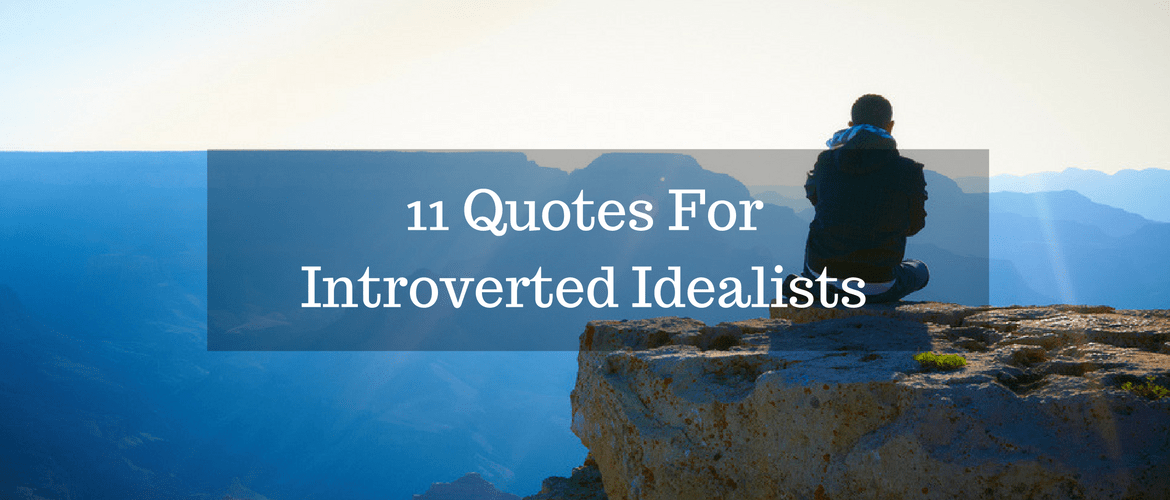 11 Quotes For Introverted Idealists