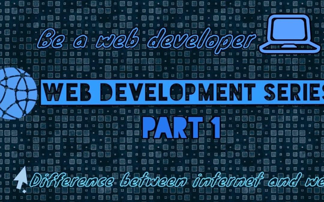 WEB DEVELOPMENT PART 1 | INTERNET AND WEB TECHNOLOGY