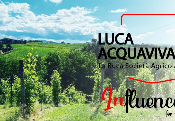 LUCA ACQUAVIVA- L' uomo che sussurrava alle Vigne (Imprenditore Agricolo)