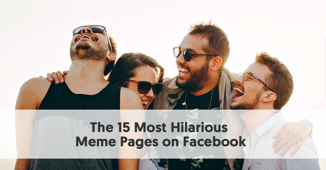 The 15 Most Hilarious Meme Pages On Facebook Facebook Meme Pages