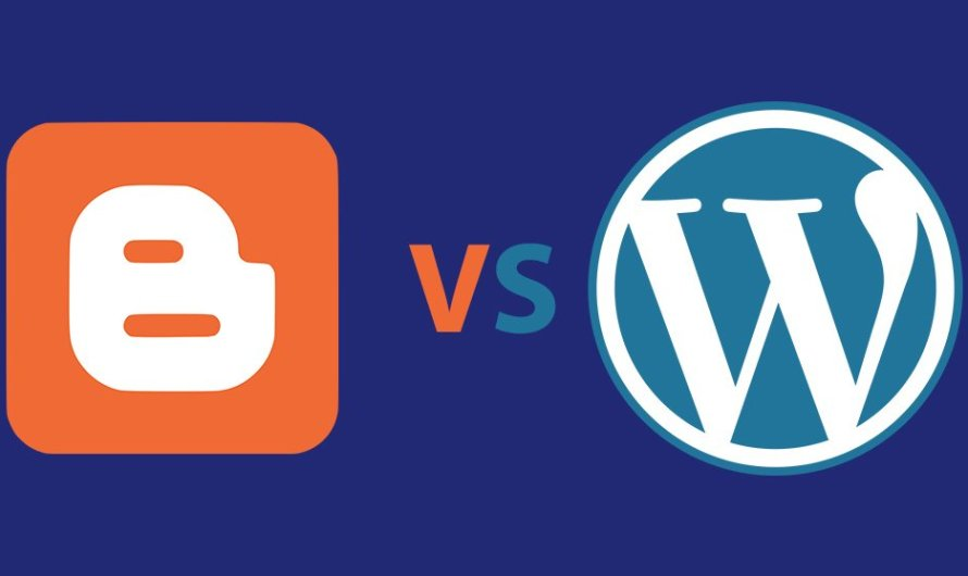 WordPress vs Blogger – Which one is Better? 2021