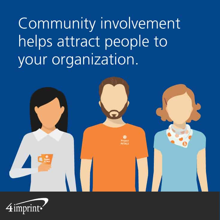 Community involvement helps attract people to your organization.