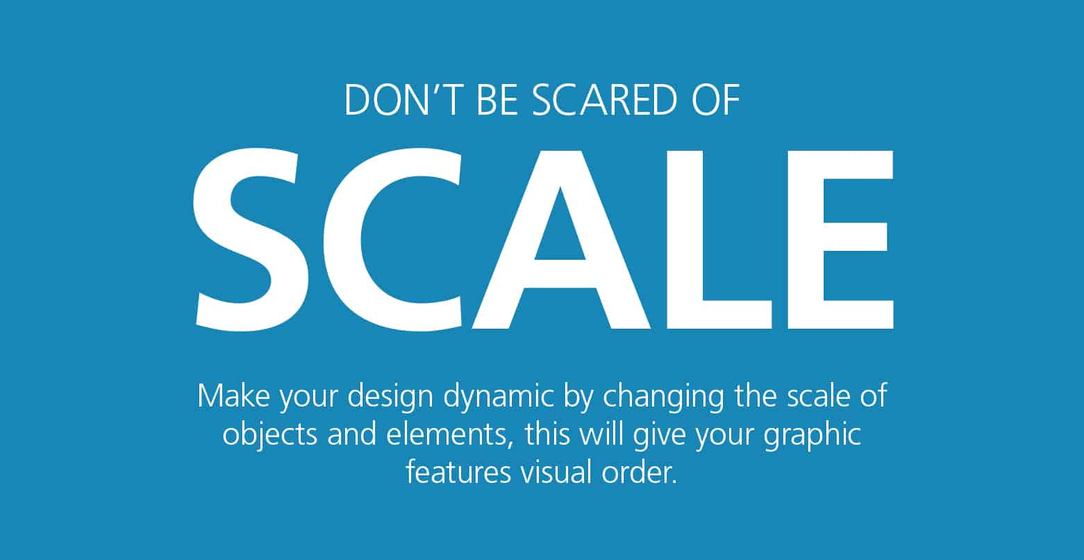 Graphic Design Tips - Don't be scared of scale