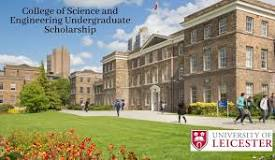 College Of Science And Engineering Undergraduate Scholarship At University Of Leicester In UK