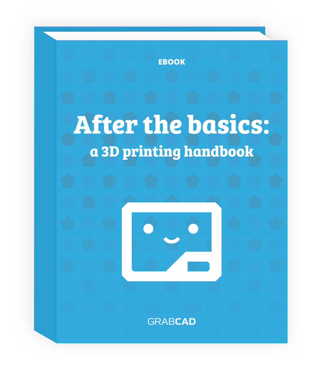 Free Ebook A 3d Printing Handbook From Grabcadcom Do It Yourself Learn More At Help Com Is Giant Gap Between Learning Material For Beginners And Content Meant The Extremely Experienced Were Here To Get
