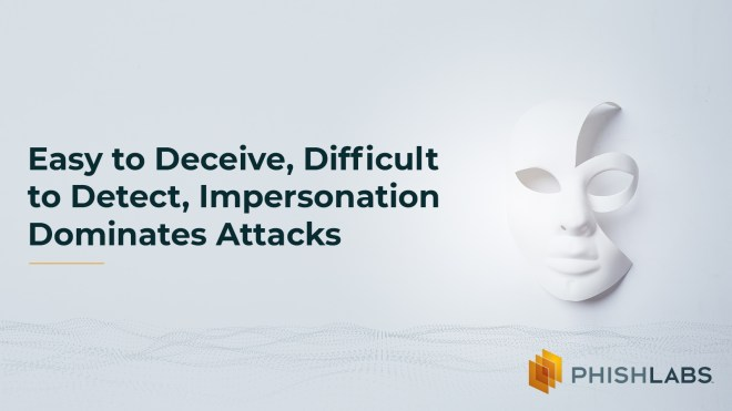 Easy to Deceive Difficult to Detect Impersonation Dominates Attacks