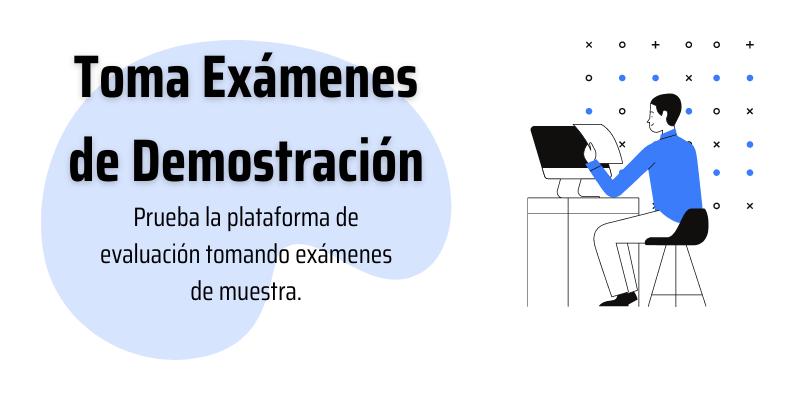 Toma Examenes de Demostración - Prueba la platforma de evaluación tomando exámenes de muestra