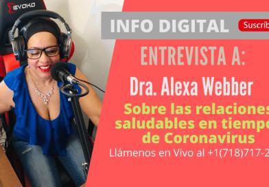 Entrevista a Dra. Alexa Webber sobre las relaciones saludables en tiempos de Coronavirus