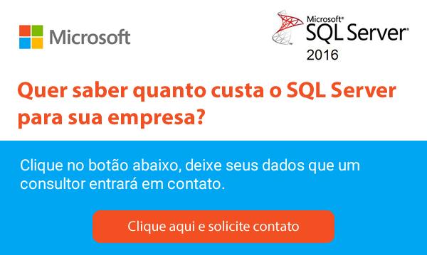 Clique aqui e solicite o preço do SQL Server para sua empresa.