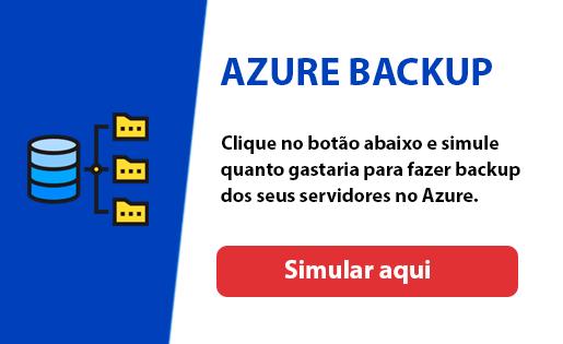 Simular o preço do Azure Backup clicando aqui.