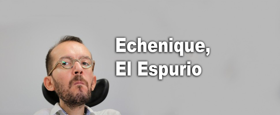 Echenique, El Espurio