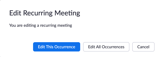 Screenshot for Edit Recurring Meeting in the Zoom web interface. Options include: edit this occurrence, edit all occurrences, and cancel.