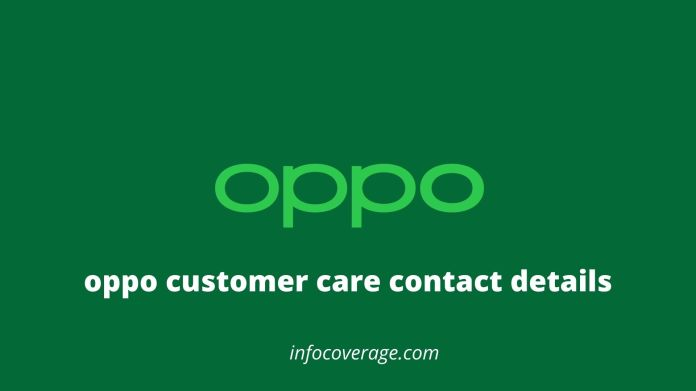 Oppo Customer Care Contact Details, Toll Free Number, Customer Care Contact Email & Mobile Number