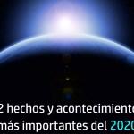 12 hechos y acontecimientos más importantes del 2020