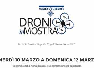 droni in mostra-oltremare-napoli-droni-eventi-2017