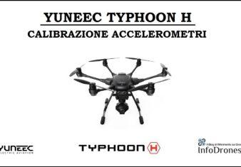 come calibrare accelerometri typhoon h-accelorometri yuneec typhoon h-quando fare la calibrazione degli accelerometri- procedura calibrazione accelerometri
