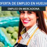 trabajar en Huelva Mercadona