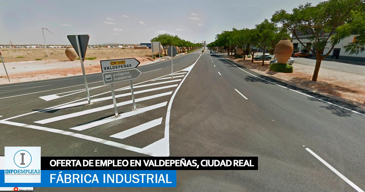 Se necesita Personal para Fábrica Industrial en Valdepeñas, Ciudad Real