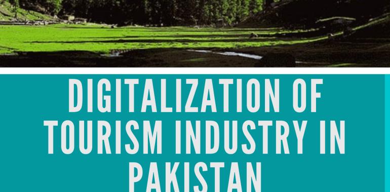 Digitalization of Tourism Industry in Pakistan