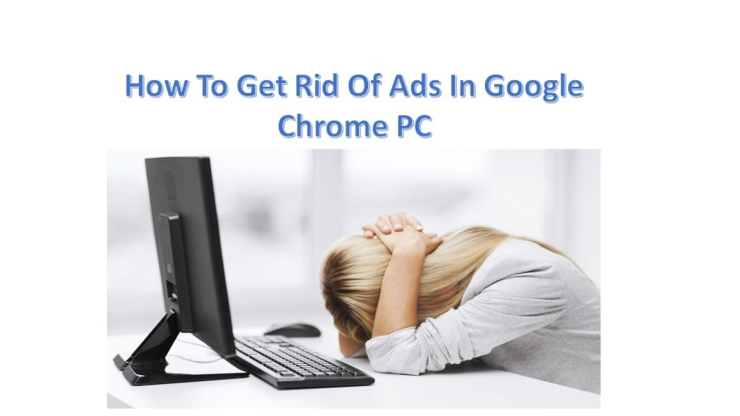 How To Get Rid Of Ads In Google Chrome PC-infogalaxy.in