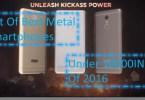 List Of Best Metal Smartphones Under 10000INR Of 2016