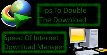 Tips To Double The Download Speed Of Internet Download Manager