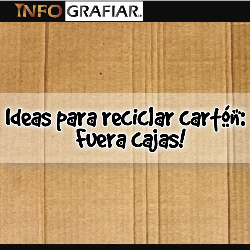 Ideas para reciclar cartón: ¡Fuera cajas!