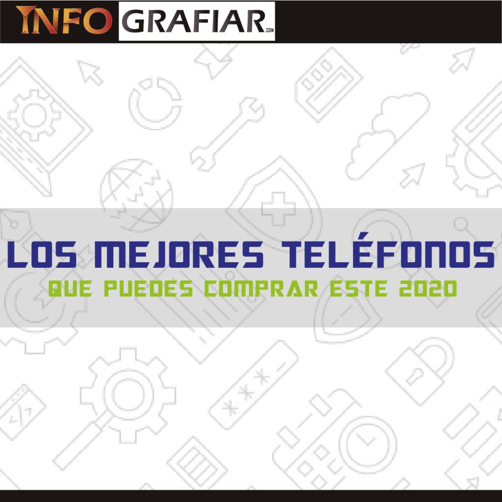 LOS MEJORES TELÉFONOS QUE PUEDES COMPRAR ESTE 2020