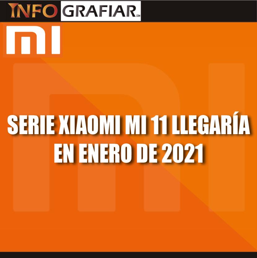 SERIE XIAOMI MI 11 LLEGARÍA EN ENERO DE 2021