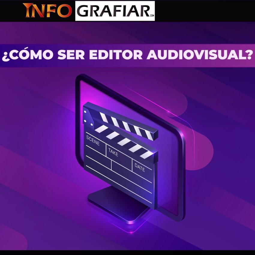 ¿Cómo ser editor audiovisual?