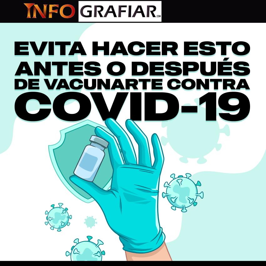 Evita hacer esto antes o después de vacunarte contra la COVID-19