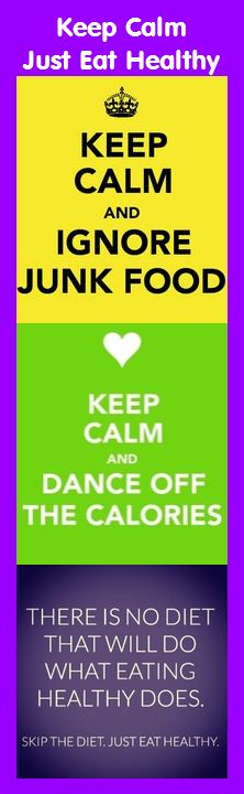 Keep Calm and Just Eat Healthy