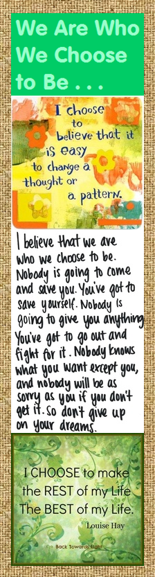 Motivational Bookmark - We Are Who We Choose to Be