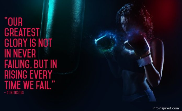 Success Inspirational Quotes - Our greatest glory is not in never failing, but in rising every time we fail