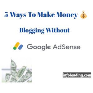 Make money blogging without AdSense
