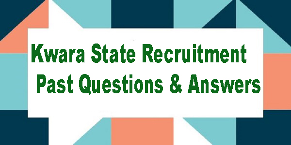 Kwara State Recruitment Past Questions & Answers
