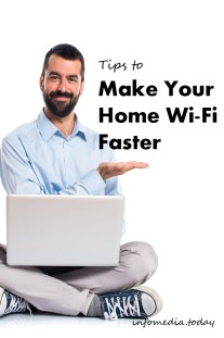 Tips To Make Your Home Wi-Fi Faster