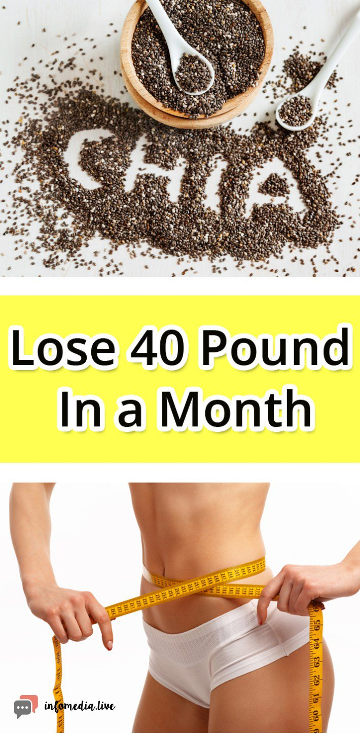 Lose 40 Pound In a Month with Chia Seeds