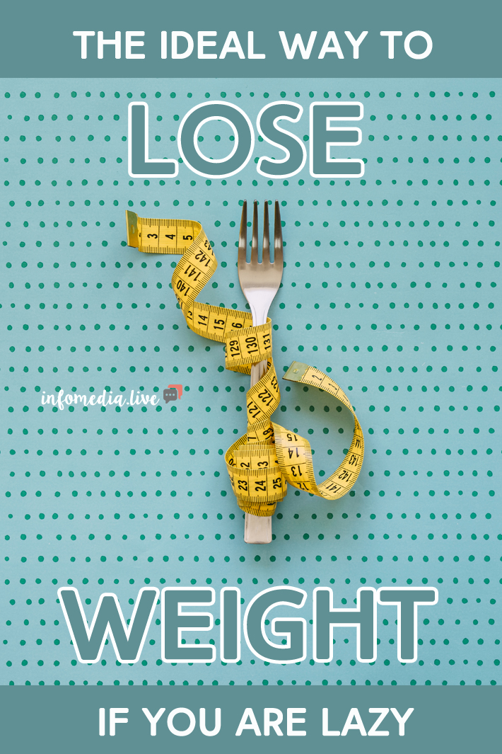 The Ideal Way To Lose Weight If You Are Lazy